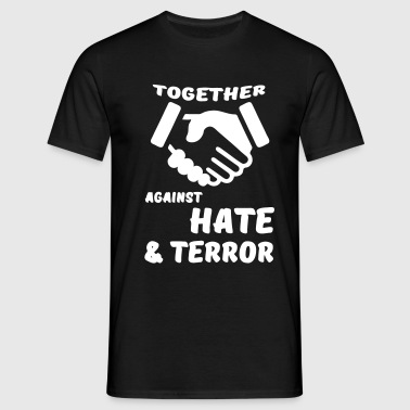 Together against Hate & Terror T-Shirts - Men's T-Shirt