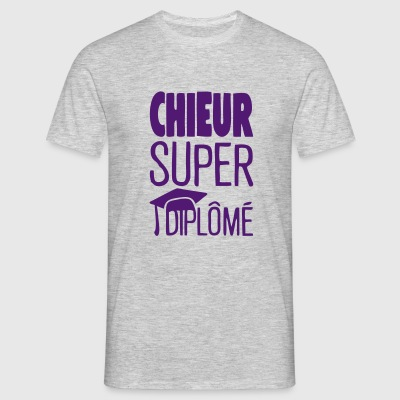 chieur super diplome citation humour Tee shirts - T-shirt Homme