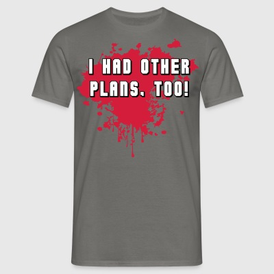 I had other plans, too! 3 Col - Männer T-Shirt