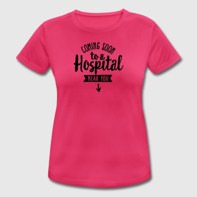 Pregnant - Coming soon to a hospital near you T-Shirts - Women's Breathable T-Shirt