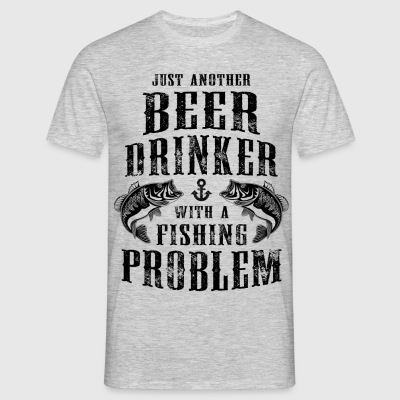 Just Another Beer Drinker With A Fishing Problem T-Shirts - Men's T-Shirt