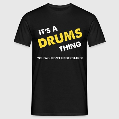 It's a drums thing T-Shirts - Männer T-Shirt