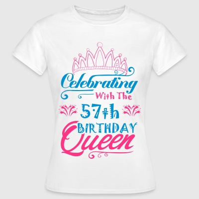 Celebrating With The 57th Birthday Queen T-Shirts - Women's T-Shirt