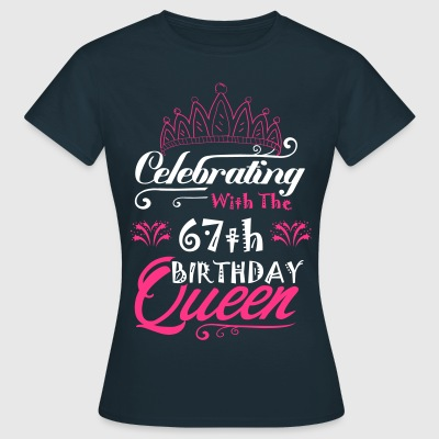 Celebrating With The 67th Birthday Queen T-Shirts - Women's T-Shirt
