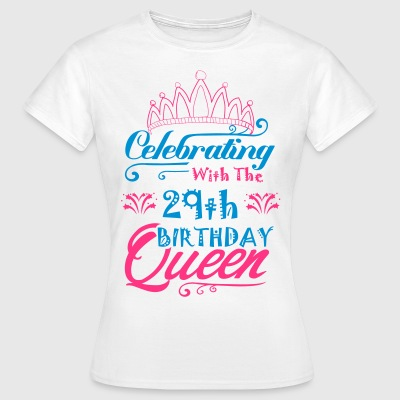 Celebrating With The 29th Birthday Queen T-Shirts - Women's T-Shirt