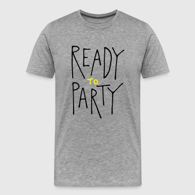 ready to party T-Shirts - Männer Premium T-Shirt