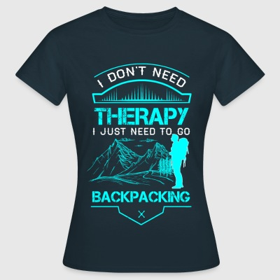 I Dont Need Therapy I Need Backpacking  T-Shirts - Women's T-Shirt