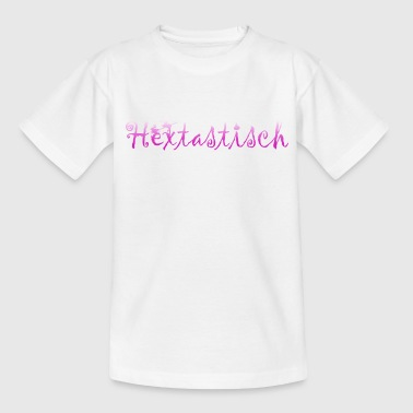Hextastisch Teenie Shirt - Teenager T-Shirt