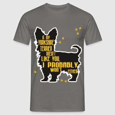 Yorkshire terrier - If my Yorkshire terrier  - Men's T-Shirt