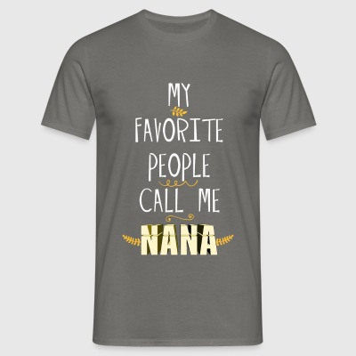Nana - My Favorite People Call Me Nana - Men's T-Shirt