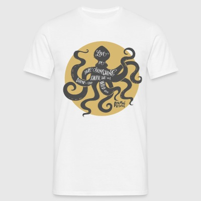 Animal Planet Octopus Quote - Men's T-Shirt