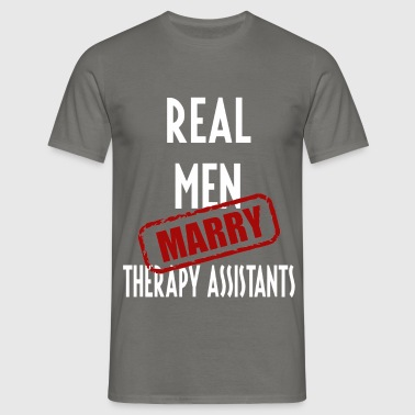 Therapy Assistants - Real men marry Therapy - Men's T-Shirt