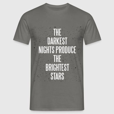 Inspiration - The darkest nights produce the  - Men's T-Shirt