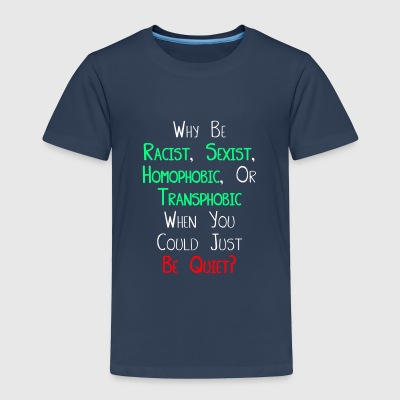 Why be Racist Sexist Homophobic or Transphobic T-shirts - Premium-T-shirt barn