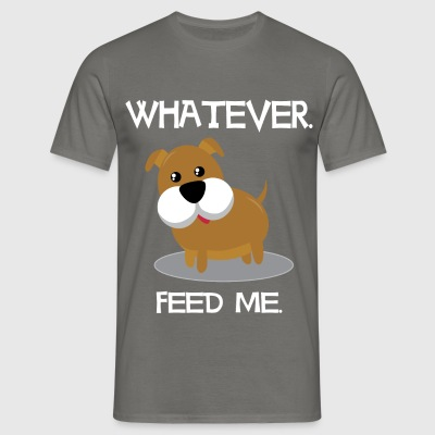 Funny Dogs - Whatever feed me - Men's T-Shirt