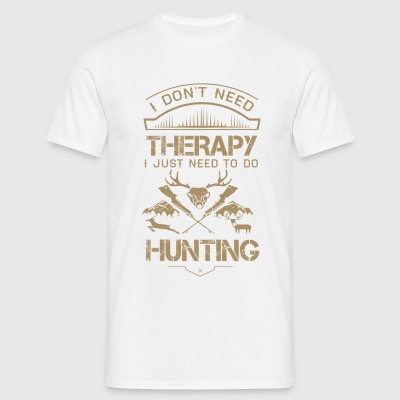 I Don't Need Therapy Just to Do Hunting T-Shirts - Men's T-Shirt