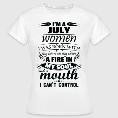 I Am A July Women T-Shirts - Women's T-Shirt