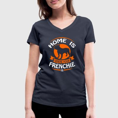 French Bulldog - Home is where your Frenchi is Camisetas - Camiseta ecológica mujer con cuello de pico de Stanley & Stella
