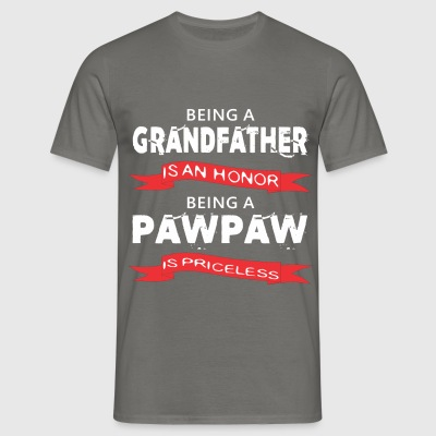 Pawpaw - Being a Grandfather is an honor. Being a  - Men's T-Shirt