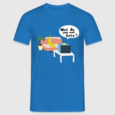What do you want? - Men's T-Shirt