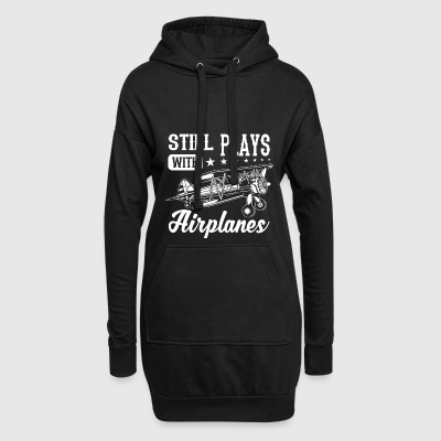 Still plays with airplanes - funny quote design Hoodies & Sweatshirts - Hoodie Dress
