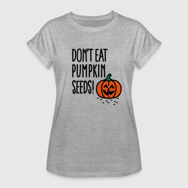 Don't eat pumpkin seeds! - Pregnant Halloween T-Shirts - Frauen Oversize T-Shirt