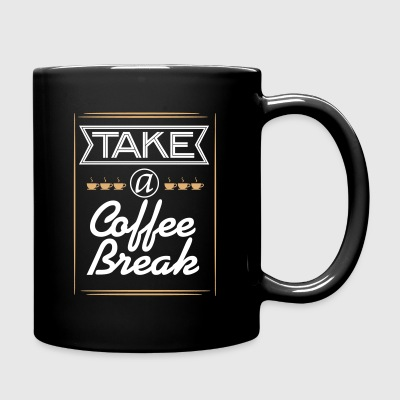 Take a Coffee Break - Tasse einfarbig