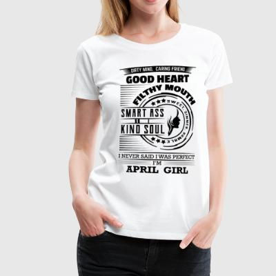I Never Said I was Perfect I'm April Girl  T-Shirts - Women's Premium T-Shirt