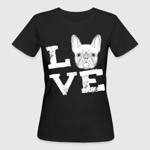 LOVE - French Bulldog - Französische Bulldogge T-Shirts - Frauen Bio-T-Shirt