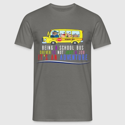 School Bus driver - Being a school bus driver is  - Men's T-Shirt