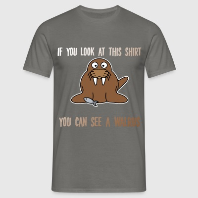 Walrus - If you look at this shirt you can see a  - Men's T-Shirt