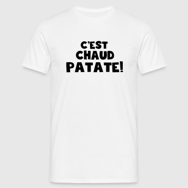 c'est chaud patate Tee shirts - T-shirt Homme