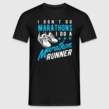 I don't do Marathons i do a Marathon runner  T-shirts - T-shirt herr