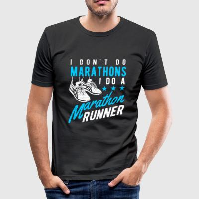 I don't do Marathons i do a Marathon runner  T-Shirts - Men's Slim Fit T-Shirt