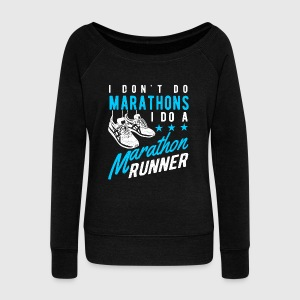 I don't do Marathons i do a Marathon runner  Hoodies & Sweatshirts - Women's Boat Neck Long Sleeve Top