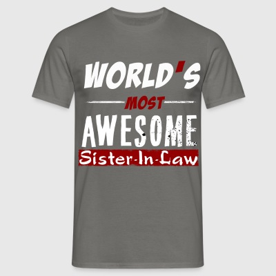 Sister-In-Law - World's most awesome sister-in-law - Men's T-Shirt