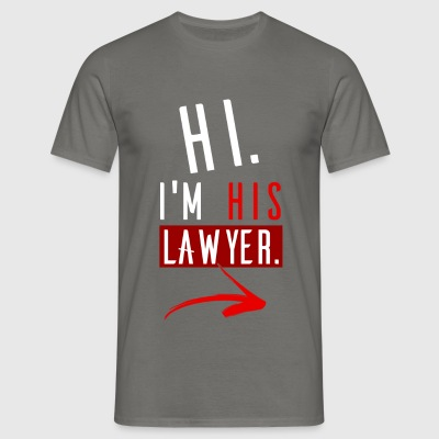 Lawyer - Hi. I'm his Lawyer. - Men's T-Shirt