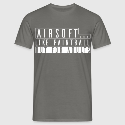Airsoft - Airsoft... Like Paintball but for Adults - Men's T-Shirt