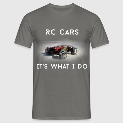Rc cars - RC Cars. It's what I do - Men's T-Shirt