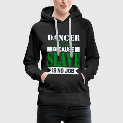 Dancer Slave Hoodies & Sweatshirts - Women's Premium Hoodie