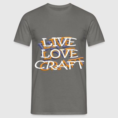 Craft - Live Love Craft - Men's T-Shirt
