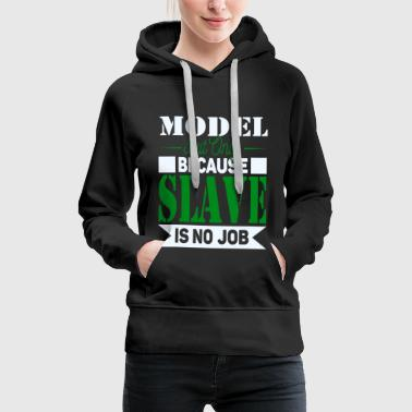 Model Slave Hoodies & Sweatshirts - Women's Premium Hoodie