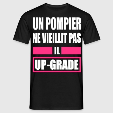 humour pompier up grade Tee shirts - T-shirt Homme