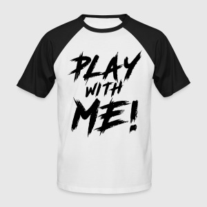 Play With Me! Tee shirts - T-shirt baseball manches courtes Homme