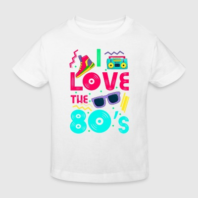 I love the 80s - cool and crazy T-shirts - Ekologisk T-shirt barn