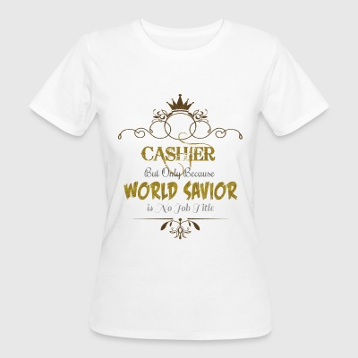 Cashier World Savior T-Shirts - Women's Organic T-shirt