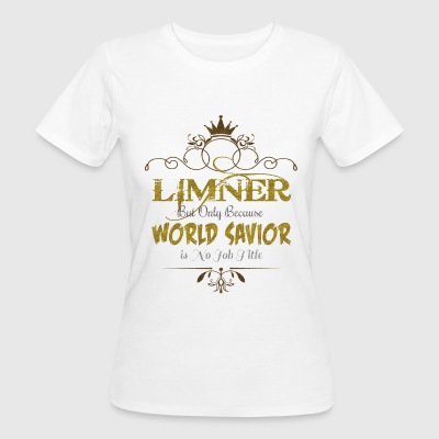 Limner World Savior T-Shirts - Women's Organic T-shirt