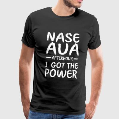 Nase Aua afterhour i got the power - Männer Premium T-Shirt