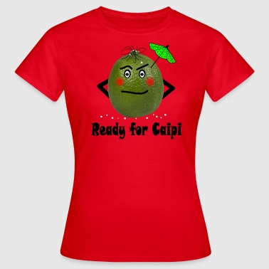 Ready for Caipi T-Shirts - Frauen T-Shirt
