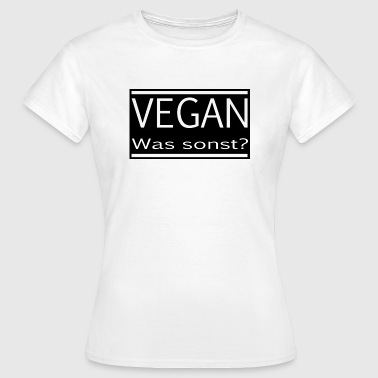 VeganWasSonstX6 - Frauen T-Shirt